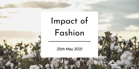 Impact of Fashion on the Planet tickets