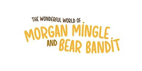 The Wonderful World of Morgan Mingle & Bear Bandit Book Launch tickets