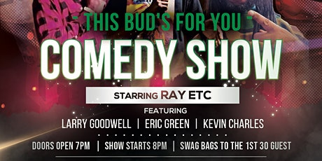 4/20 This BUD's for you Comedy Show - Starring Ray ETC. tickets