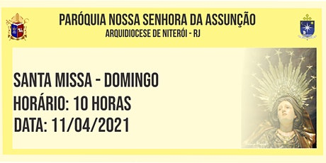 PNSASSUNÇÃO CABO FRIO - SANTA MISSA - DOMINGO -10 HORAS - 11/04/2021 ingressos