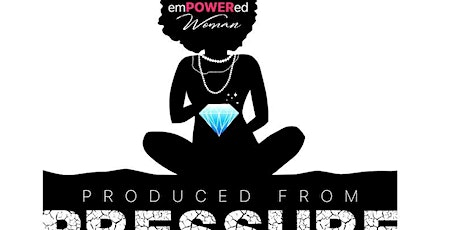 EmPOWERed Women's Event- Produced From Pressure tickets