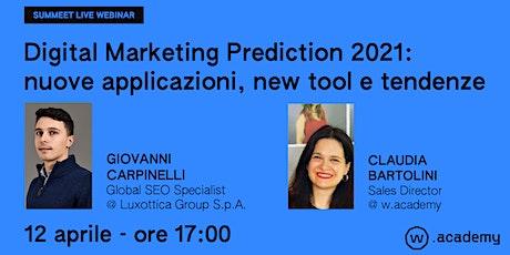 Digital Marketing Prediction 2021: nuove applicazioni, new tool e tendenze biglietti