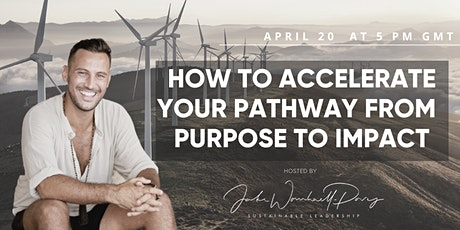 How To Accelerate Your Pathway From Purpose To Impact tickets