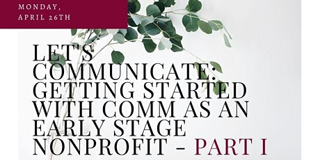 Getting Started With Mar/Comm As An Early Stage Nonprofit - Part I tickets
