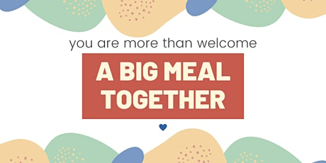 The Big Meal Together tickets