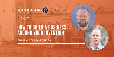 Speaker Series: How to Build a Business Around Your Invention tickets