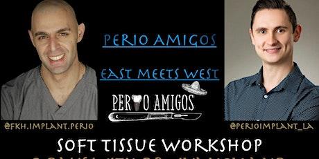 Perio Amigos  (2-Day Soft Tissue Workshop) tickets