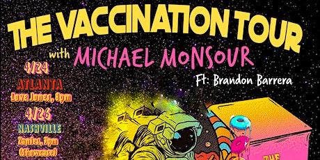 The Vaccination Tour W/ Michael Monsour Featuring Brandon Barrera: ATLANTA! tickets