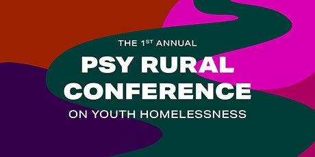 PSY's 1st Annual Rural Conference on Youth Homelessness tickets