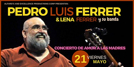Pedro Luis Ferrer & Lena Ferrer en Concierto. tickets