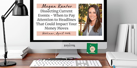 Dissecting Current Events - Paying Attention to Headlines with Megan Kanter tickets