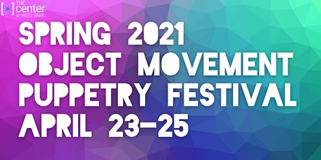 Spring 2021 Object Movement Puppetry Festival: Program B tickets