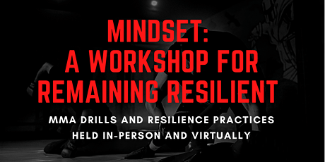 Mindset: A Workshop For Remaining Resilient (In-person & Virtual) tickets