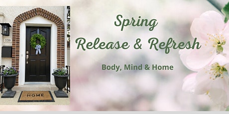 Spring Release & Refresh - Body, Mind, and Home tickets