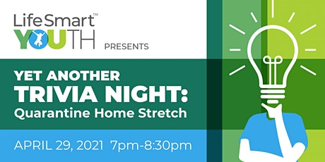 LifeSmart Youth Presents Yet Another Trivia Night: Quarantine Home Stretch tickets
