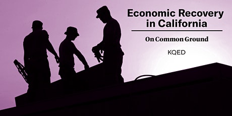 On Common Ground: Economic Recovery in California tickets