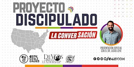 Seminario Proyecto Discipulado con el Dr. Lucas Leys (San Diego CA) tickets