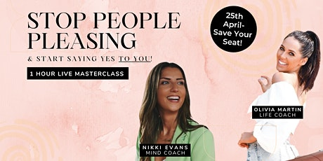 Stop People Pleasing & start saying YES to you! tickets