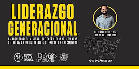 Seminario Liderazgo Generacional  con el Dr. Lucas Leys (Denver CO) tickets