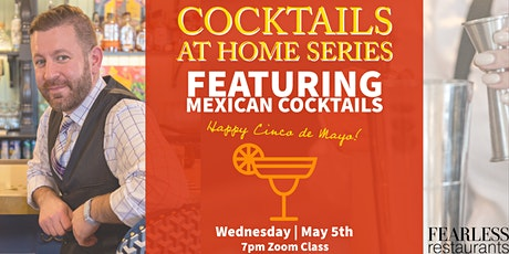 """Cocktails at Home Series: Mexican """"Cinco De Mayo"""" Cocktails tickets"""