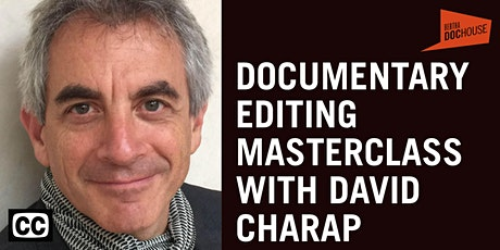 Documentary Editing Masterclass with David Charap tickets