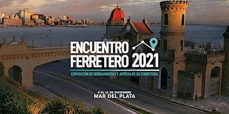 ENCUENTRO FERRETERO - Mar del Plata - 2021 entradas