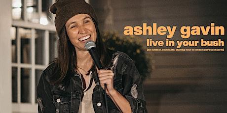 Ashley Gavin Live in Your Bush (Oakland) tickets