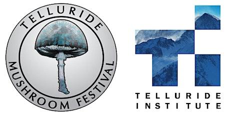 41st  Annual Telluride Mushroom Festival tickets