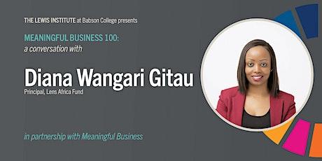 Meaningful Business 100: Diana Wangari Gitau tickets