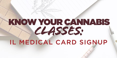 Get your Illinois Medical  Cannabis Card - We'll show you how! tickets