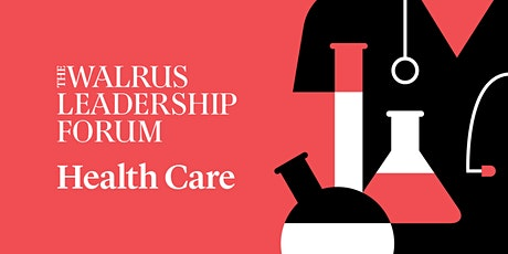 The Walrus Leadership Forum on Health Care tickets