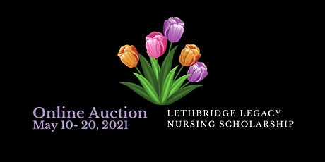 Lethbridge Legacy Nursing Scholarship - Online Auction tickets