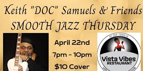 "Smooth Jazz Thursday w Keith ""Doc"" Samuels & Friends @ Vista Vibes Tucker tickets"