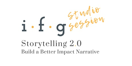 Storytelling 2.0 - Build a Better Impact Narrative tickets