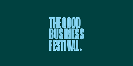 The Good Business Festival tickets