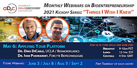 "ADDC Webinar Series on Bioentrepreneurship: ""Applying Your Platform"" tickets"
