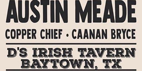 D's Outdoor Party - Featuring Austin Meade, Copper Chief, and Caanan Bryce tickets