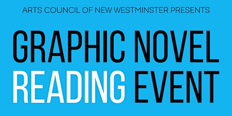 Arts Council of New Westminster presents: Graphic Novel Reading Event tickets