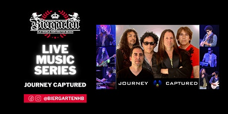 The Biergarten Presents JOURNEY CAPTURED! tickets