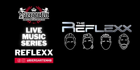 The Biergarten Presents REFLEXX! tickets