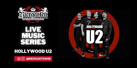 The Biergarten Presents HOLLYWOOD U2! tickets