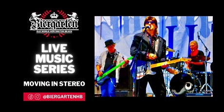 The Biergarten Presents MOVING IN STEREO! tickets