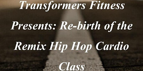 Re-birth of the Remix Hip Hop Cardio Class tickets
