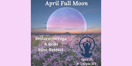 April Full Moon Restorative Yoga and Reiki Mini-Retreat tickets