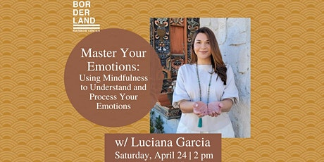 Master Your Emotions: Mindfulness to Understand and Process Your Emotion tickets