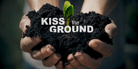 Kiss the Ground Film Discussion & Farmer Panel tickets