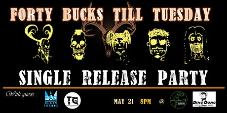 Forty Bucks Till Tuesday Single Release Party tickets