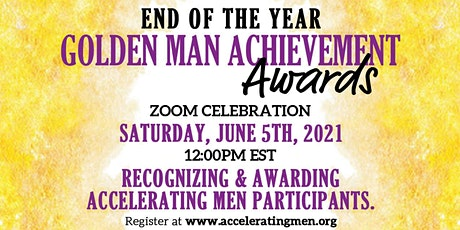 End of the Year Golden Man Achievement Awards Zoom Celebration tickets