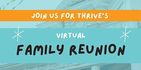 Thrive Family Reunion (Virtual) tickets