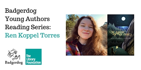 Badgerdog Young Authors Reading Series:  Ren Koppel Torres tickets